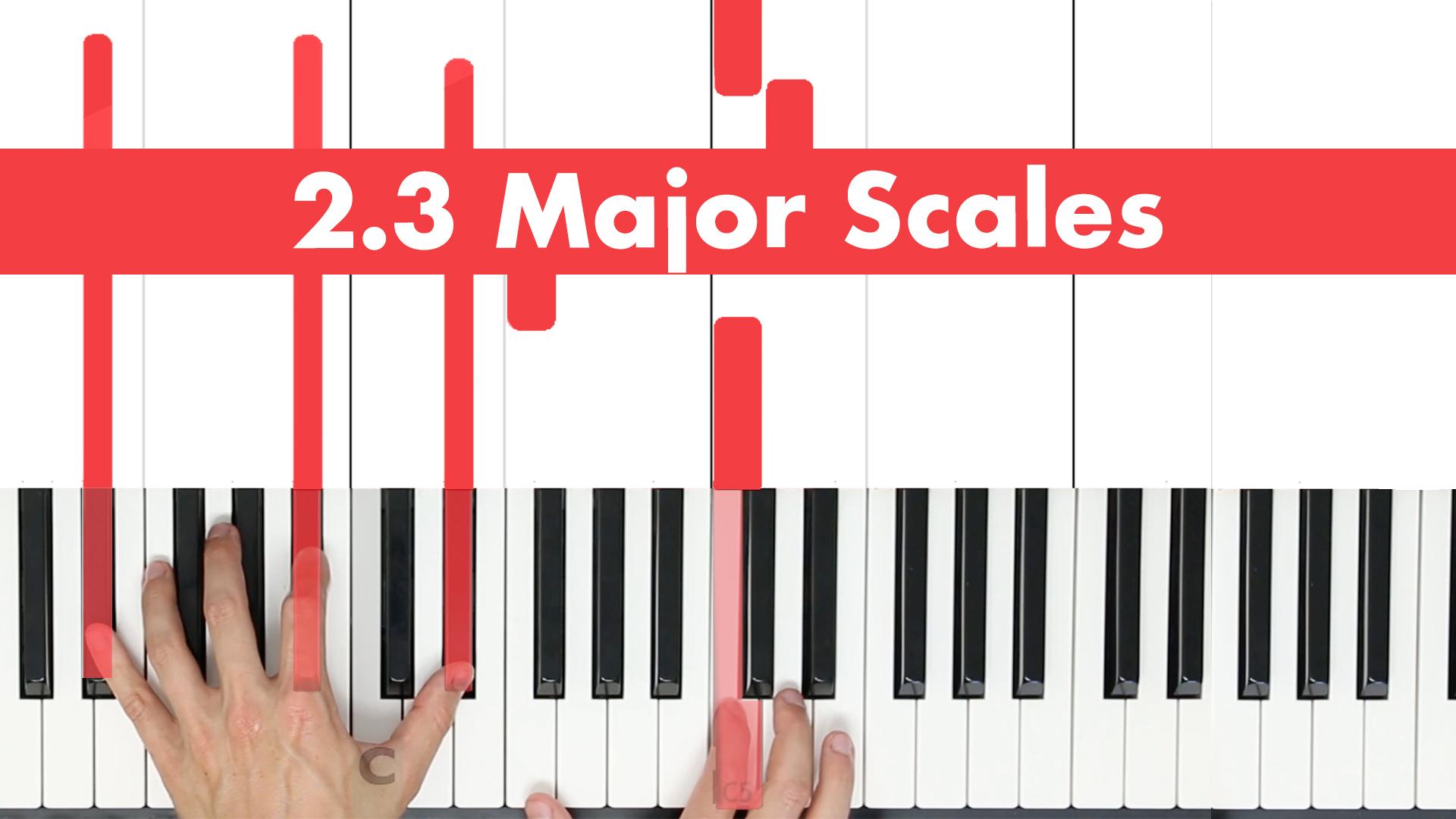 2.3 Major Scales