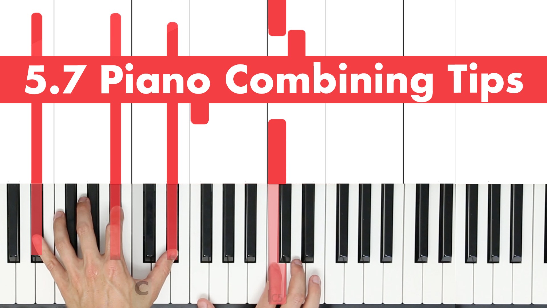 5.7 Piano Combining Tips