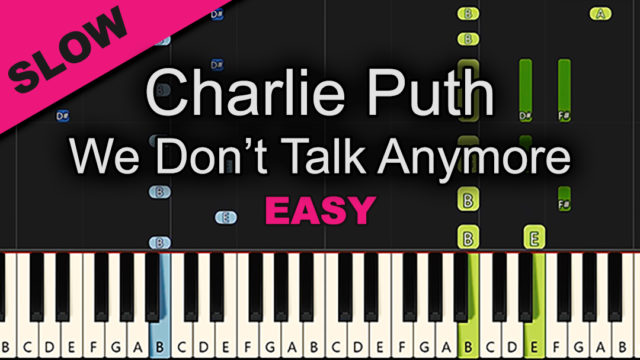 Charlie Puth – We Don't Talk Anymore – Easy