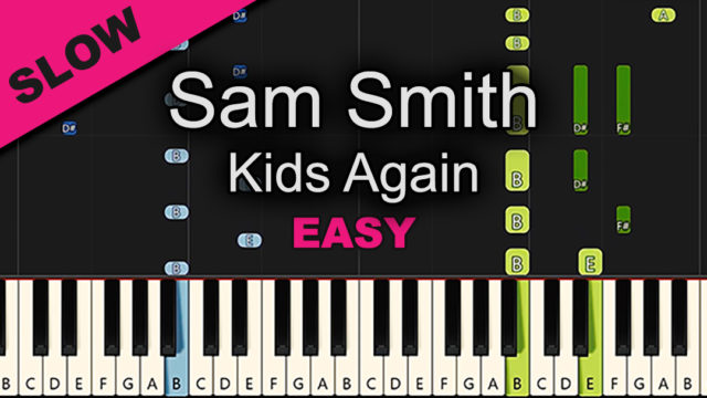 Sam Smith – Kids Again – Easy